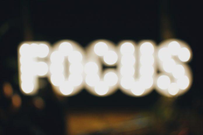 Focus. Focus. The Importance of Focus.