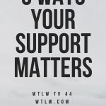 5 ways your support matters